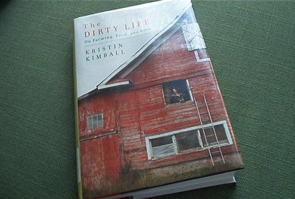 Where Love And Farming Meet The Dirty Life By Kristin Kimball